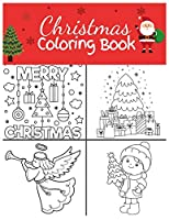 Christmas Coloring Book: Christmas Coloring Pages for Kids (Beautiful Pages to Color with Santa Claus, Snowmen & More!) Christmas Coloring Book for Children, Christmas Gifts Under 10 Dollars, Color Wonder Coloring Pages, Coloring Pages for Toddlers