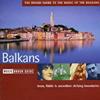 Rough Guide to the Music of the Balkans