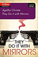 They Do It With Mirrors: B2+ Level 5 (Collins Agatha Christie ELT Readers)