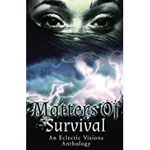 Matters of Survival: An Eclectic Visions Anthology