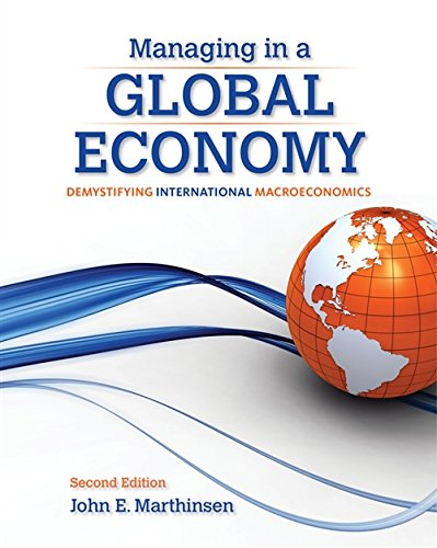 Download Managing in a Global Economy: Demystifying International Macroeconomics, 2nd Edition 128505542X