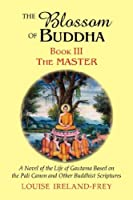 The Master (The Blossom of Buddha)
