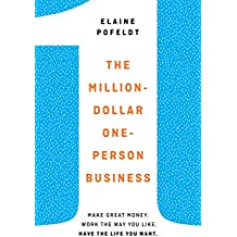 The Million-Dollar, One-Person Business: Make Great Money. Work the WayYou Like. Have the Life You Want.