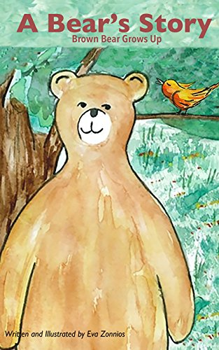 A Bear's Story |  A Picture book story about the environment: Fun Bedtime Story : Baby - 8 years (Eva Zonnios Children's Collection 1) (English Edition)