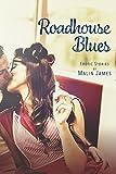 Roadhouse Blues: Erotic Fiction (English Edition)