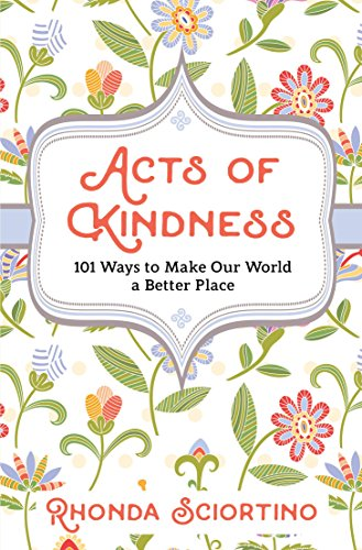 Acts of Kindness: 101 Ways to Make the World a Better Place (English Edition)