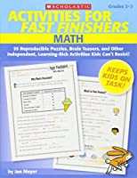 Activities for Fast Finishers: Math: Grades 2-3: 55 Reproducible Puzzles, Brain Teasers, and Other Independent, Learning-Rich Activities Kids Can't Resist!