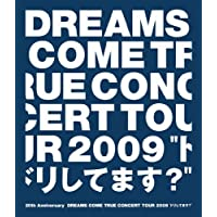 "20th Anniversary DREAMS COME TRUE CONCERT TOUR 2009""ドリしてます?"""