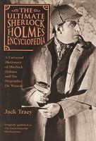 The Ultimate Sherlock Holmes Encyclopedia