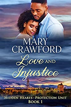 Love and Injustice (Hidden Hearts - Protection Unit Book 1) by [Crawford, Mary]