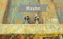 [Terakami, Takumi]のMaybe (English Edition)