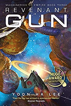 Revenant Gun (Machineries of Empire Book 3) by [Lee, Yoon Ha]