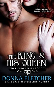 The King & His Queen (Pict King Series Book 3) by [Fletcher, Donna]