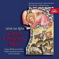 ヤクプ・ヤン・リバ:チェコのクリスマス・ミサ「おおフス師よ-私の可愛い夜鳴きうぐいす」 [Import] (Jan Ryba - Czech Christmas Mass)
