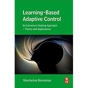 Learning-Based Adaptive Control: An Extremum Seeking Approach – Theory and Applications