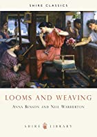 Looms and Weaving (Shire Library)