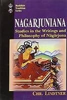 Nagarjuniana: Studies in the Writings and Philosophy of Nagarjuna (Buddhist Tradition Series)