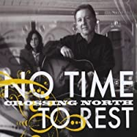 No Time to Rest by Crossing North (2013-05-03)
