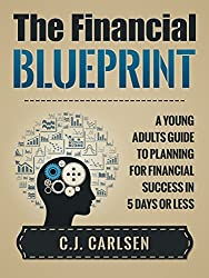 The Financial Blueprint: A Young Adults Guide to Planning for Financial Success in 5 Days or Less (English Edition)
