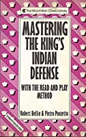 Mastering the King's Indian Defense (A Batsford Chess Book)