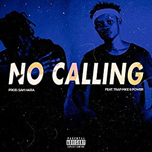 No Calling (feat. Trap Mike & Power) [Explicit]