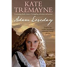 Adam Loveday (Loveday series, Book 1): A passionate and dramatic historical adventure