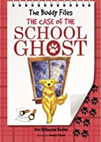 The Case of the School Ghost (The Buddy Files) by Dori Hillestad Butler(2013-03-01)