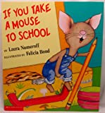 If You Take a Mouse to School (If You Give. . .)