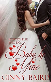 Baby, Be Mine (Holiday Brides Series Book 5) by [Baird, Ginny]