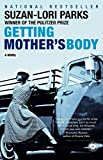 Getting Mother's Body: A Novel by Suzan-Lori Parks(2004-04-13) 画像