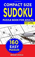Compact Size SUDOKU Puzzle Book For Adults: Sudoku Pocket: Travel-Friendly Book with 160 Easy Sudoku Puzzles and Solutions for Beginners