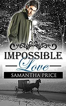 Impossible Love (Amish Wedding Season Book 1) by [Price, Samantha]