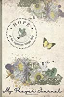 My Prayer Journal, HOPE: of the righteous brings JOY: 3 Month Prayer Journal : Decorated Interior : Shabby Floral Design