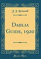 Dahlia Guide, 1920 (Classic Reprint)