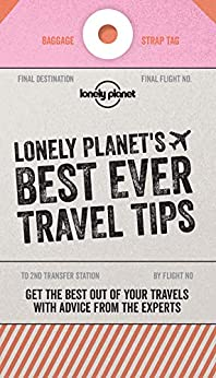 Best Ever Travel Tips (Lonely Planet) by [Planet, Lonely]