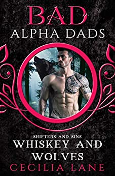 Whiskey and Wolves: Bad Alpha Dads (Shifters and Sins Book 1) by [Lane, Cecilia]