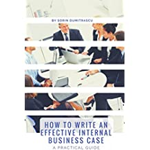 How to Write an Effective Internal Business Case: A Practical Guide