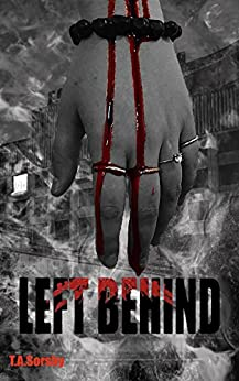 Left Behind: The Suburban Dead (Book One) by [Sorsby, T.A.]