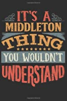 It's A Middleton You Wouldn't Understand: Want To Create An Emotional Moment For A Middleton Family Member ? Show The Middleton's You Care With This Personal Custom Gift With Middleton's Very Own Family Name Surname Planner Calendar Notebook Journal