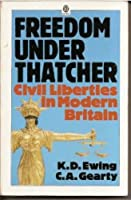 Freedom Under Thatcher: Civil Liberties in Modern Britain