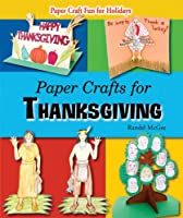 Paper Crafts for Thanksgiving (Paper Craft Fun for Holidays)