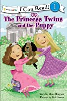The Princess Twins and the Puppy (Zonderkidz I Can Read! Beginning Reading 1: Princess Twins)