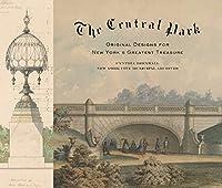 Central Park: Original Designs for New York's Greatest Treasure
