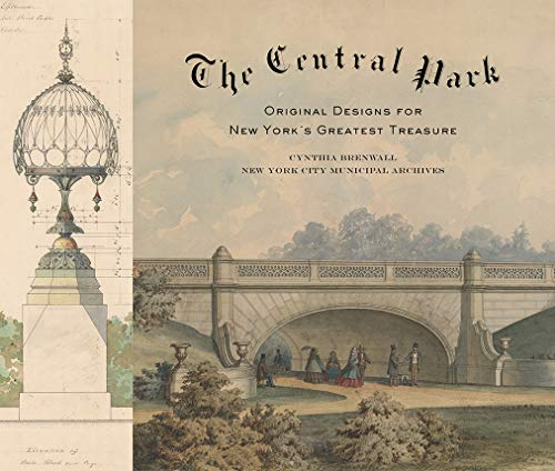 Central Park: Original Designs for New York's Greatest Treasure