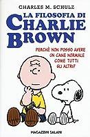 La filosofia di Charlie Brown. Perché non posso avere un cane normale come tutti gli altri?