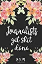 Journalists Get Shit Done 2019: 52 Week Journal Planner Calendar Scheduler Organizer Appointment Notebook for Journalists