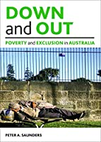 Down and out (Studies in Poverty, Inequality, and Social Exclusion)