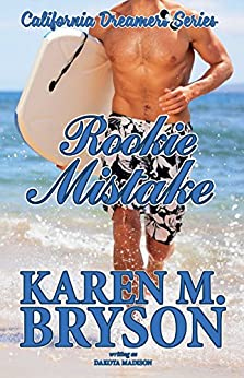 Rookie Mistake (California Dreamers Romantic Comedy Series Book 4) by [Madison, Dakota, Bryson, Karen M.]