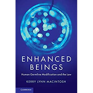 Enhanced Beings: Human Germline Modification and the Law