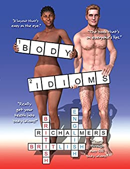 Body Idioms: British English Idioms by [Chalmers, R.I.]